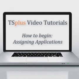How to begin with TSplus: Assigning Applications