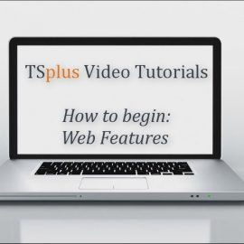 How to begin with TSplus: Web Features