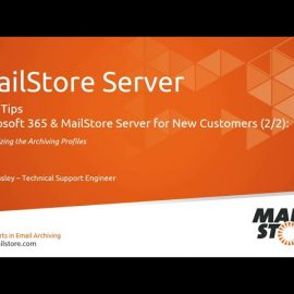 Tech Tips: Microsoft 365 and MailStore Server for New Customers (2/2) – Archiving Profiles