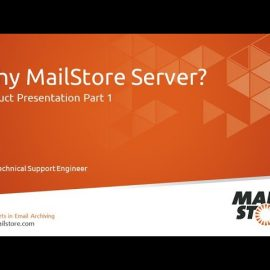 MailStore Server Product Video – Part 1: Benefits of Email Archiving